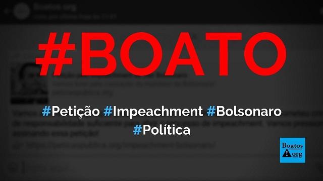 Petição para o impeachment de Bolsonaro precisa de 20 milhões de assinaturas para abrir processo de cassação, diz boato (Foto: Reprodução/Facebook)