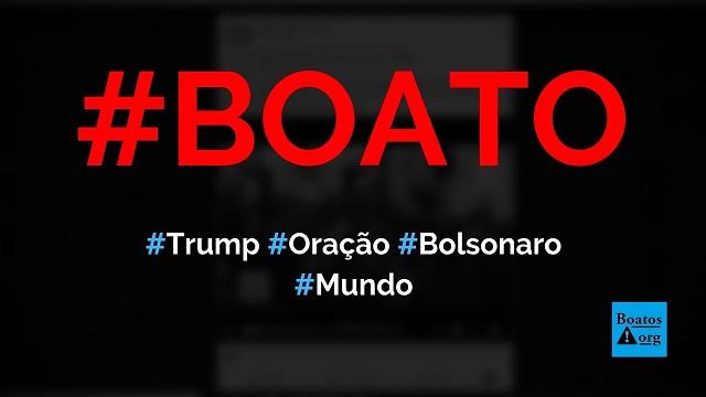 Donald Trump faz oração para saúde de Bolsonaro, mostra vídeo, diz boato (Foto: Reprodução/Facebook)