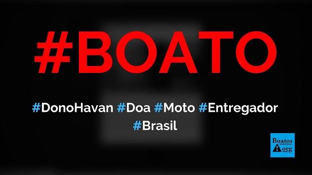 Dono da Havan doa moto para entregador que foi zombado por miss em redes sociais, diz boato (Foto: Reprodução/Facebook)