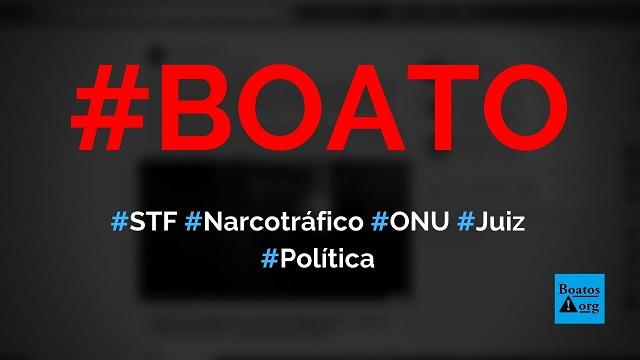 Ministros STF são denunciados na ONU por narcotráfico (Cartel do Soles) e rombo de US$ 100 trilhões, diz boato (Foto: Reprodução/Facebook)