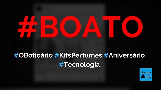 O Boticário está dando kits de perfumes em comemoração ao seu aniversário, diz boato (Foto: Reprodução/Facebook)
