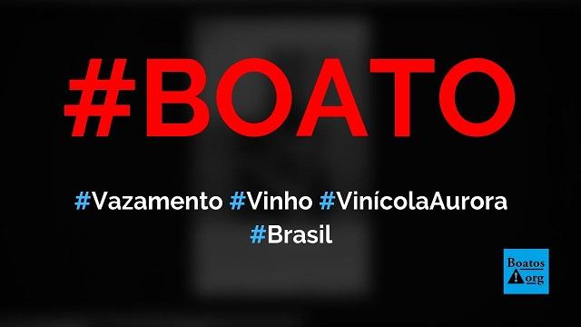 Tonel se rompe e causa vazamento de vinho na vinícola Aurora, diz boato (Foto: Reprodução/Facebook)