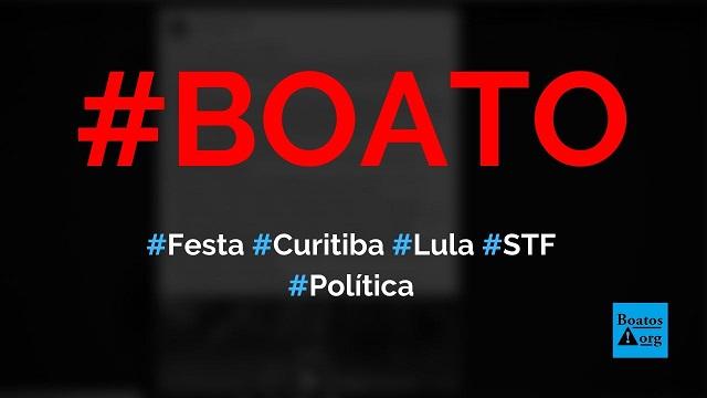PT prepara festa em Curitiba para comemorar soltura de Lula pelo STF, diz boato (Foto: Reprodução/Facebook)