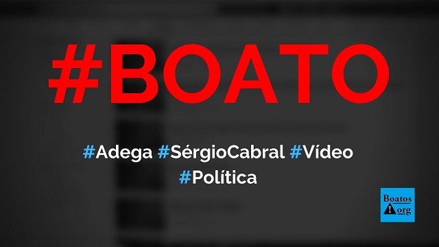 Vídeo mostra adega de Sérgio Cabral que foi descoberta pela Polícia Federal, diz boato (Foto: Reprodução/Facebook)