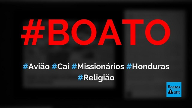 Avião cai em Hondurase missionários cristãos sobrevivem à queda, diz boato (Foto: Reprodução/Facebook)