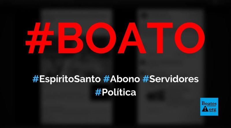 Governo do Espírito Santo anuncia abono de R$ 2.500 para servidores públicos, diz boato (Foto: Reprodução/Facebook)