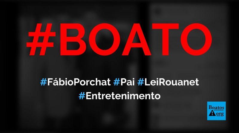 Pai de Fábio Porchat, Fábio Porchat Assis, foi acusado de desviar recursos da Lei Rouanet, diz boato (Foto: Reprodução/Facebook)