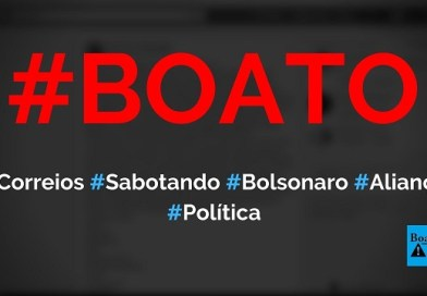 Correios estão boicotando Bolsonaro e criação do partido Aliança Pelo Brasil, diz boato (Foto: Reprodução/Facebook)
