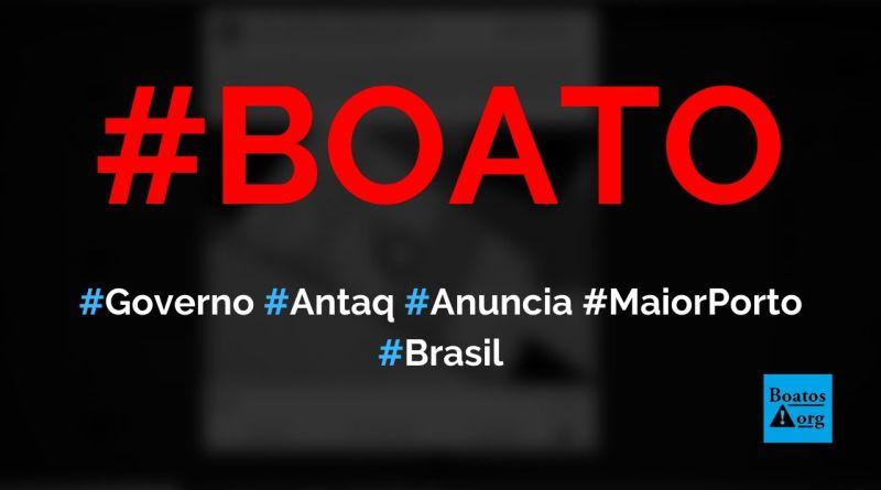 Governo e Antaq anunciam a construção do maior porto da América Latina em SC, diz boato (Foto: Reprodução/Facebook)