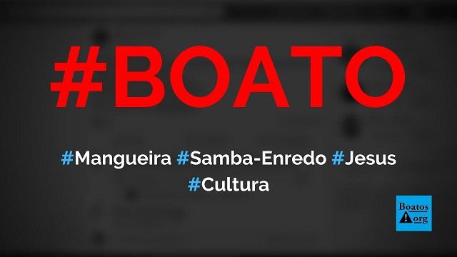 Mangueira vai falar mal de Jesus Cristo em samba-enredo do Carnaval 2020, diz boato (Foto: Reprodução/Facebook)