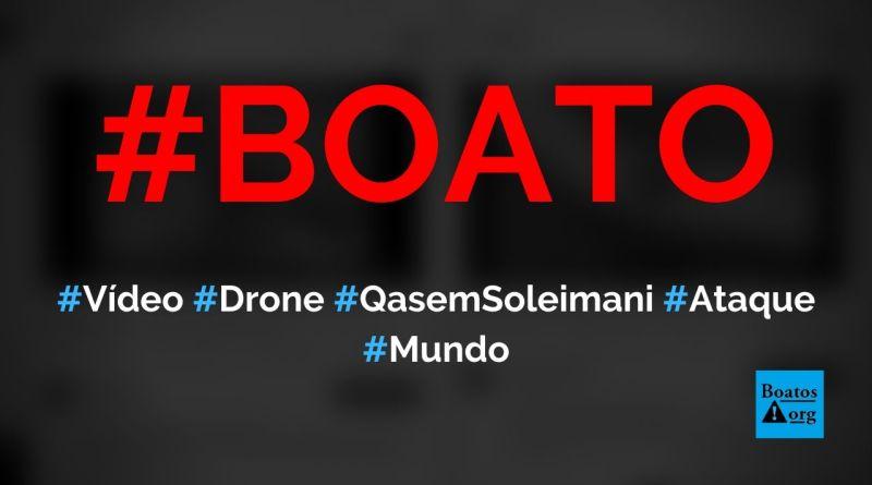 Vídeo mostra ataque de drone que matou general iraniano Qasem Soleimani, diz boato (Foto: Reprodução/YouTube)
