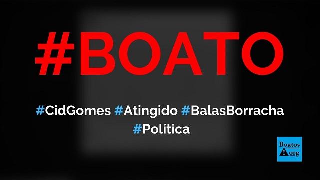 Cid Gomes foi atingido por balas de borracha e armou farsa sobre ferimentos, diz boato (Foto: Reprodução/Facebook)