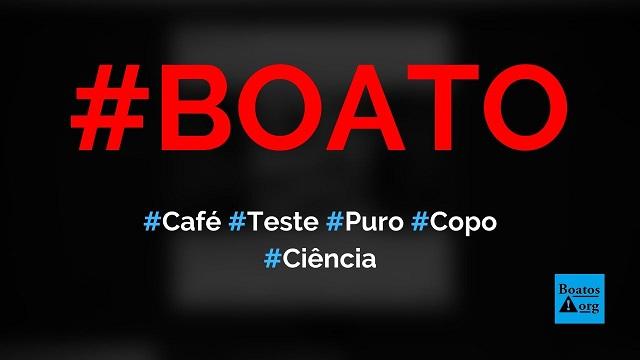 Teste com copo de água define se café é puro ou impuro, mostra vídeo, diz boato (Foto: Reprodução/Facebook)