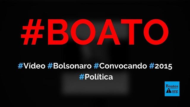 Vídeo de Bolsonaro convocando para manifestações de 15 de março é de 2015, diz boato (Foto: Reprodução/Facebook)