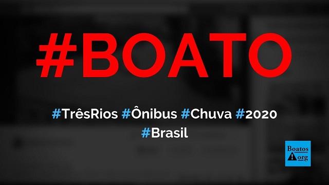 Vídeo mostra ônibus arrastado pelas chuvas batendo em ponte de Três Rios (RJ) em 2020, diz boato (Foto: Reprodução/Facebook)