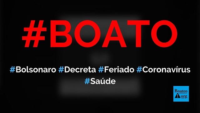 Bolsonaro decreta feriado por 7 dias por causa do novo coronavírus, diz boato (Foto: Reprodução/Facebook)