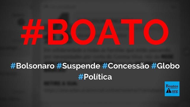 Bolsonaro vai suspender a concessão da TV Globo em 21 de abril de 2020, diz boato (Foto: Reprodução/Facebook)
