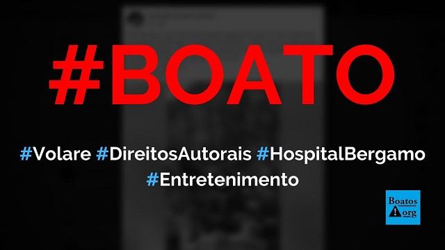 Direitos autorais da música Volare foram repassados para o hospital de Bergamo, diz boato (Foto: Reprodução/Facebook)