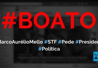 Marco Aurélio Mello, do STF, pediu o afastamento do presidente Jair Bolsonaro, diz boato (Foto: Reprodução/Facebook)