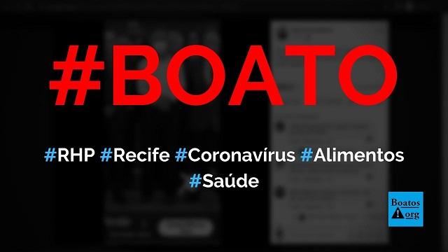RHP (Real Hospital Português) de Recife (PE) escreveu texto sobre Covid-19, pH e alimentos alcalinos, diz boato (Foto: Reprodução/Facebook)