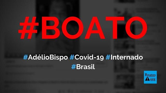 Adélio Bispo está com Covid-19 e foto mostra ele sendo internado, diz boato (Foto: Reprodução/Facebook)