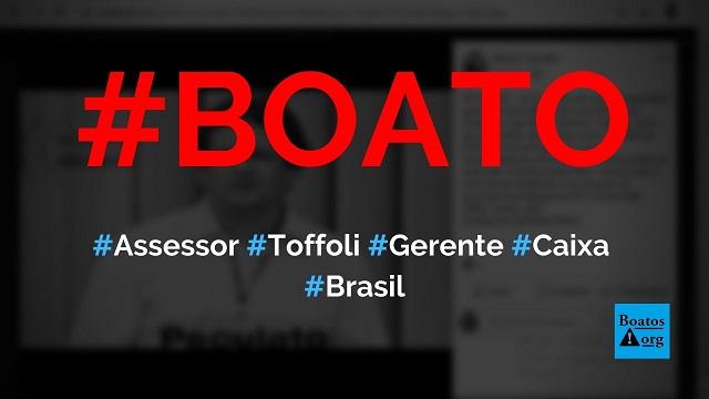 Condenado por desvios na Caixa é assessor econômico de Dias Toffoli no STF, diz boato (Foto: Reprodução/Facebook)