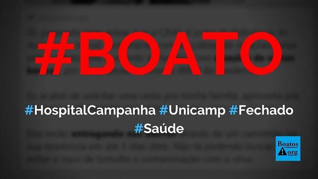 Hospital de Campanha da Unicamp foi desmontado por falta de pacientes com Covid-19 em Campinas, diz boato (Foto: Reprodução/Facebook)