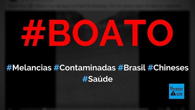 Melancia vendida no Brasil foi contaminada por chineses com coronavírus, diz boato (Foto: Reprodução/Facebook)