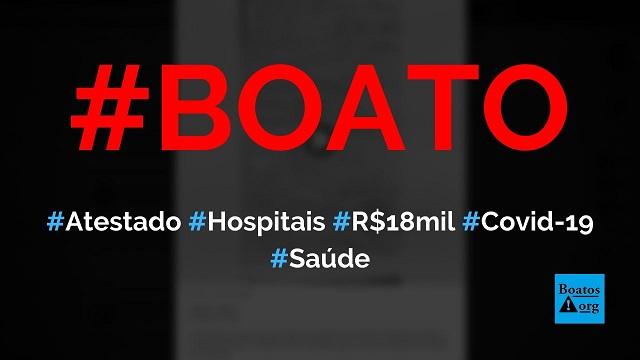 Atestado de óbito com suspeita de Covid-19 rende R$ 18.000 para o hospital, diz médico, diz boato (Foto: Reprodução/Facebook)