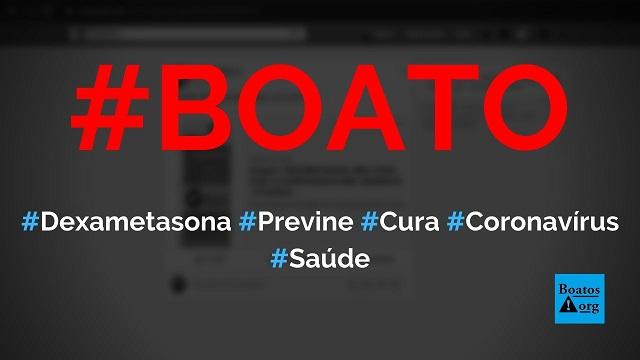 Dexametasona é a cura para a Covid-19 e previne o coronavírus, diz boato (Foto: Reprodução/Facebook)