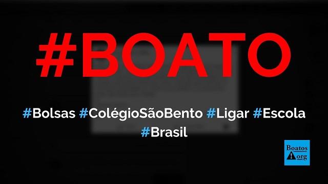 Interessados em bolsas de estudo do Colégio São Bento devem ligar para a escola, diz boato (Foto: Reprodução/Facebook)