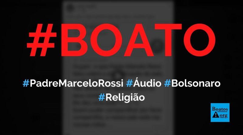 Padre Marcelo Rossi grava áudio sobre situação do Brasil, Bolsonaro e comunismo, diz boato (Foto: Reprodução/Facebook)