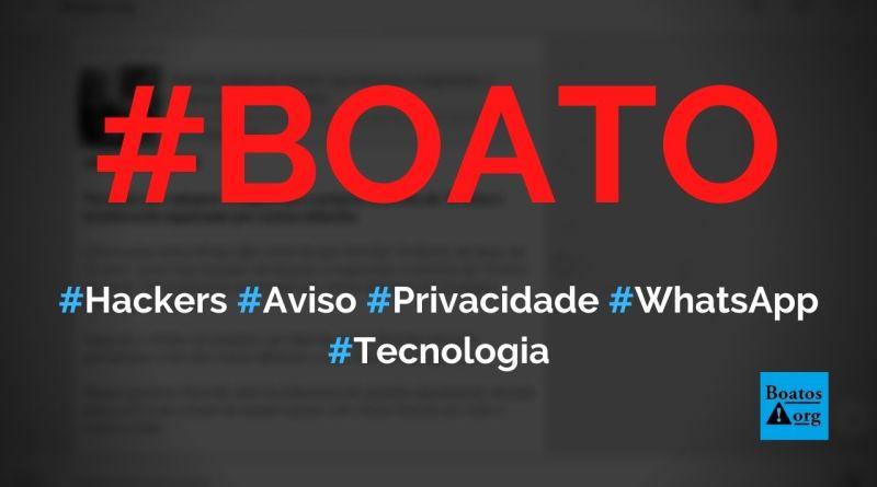 """Mensagem """"Toque para ler o novo Aviso de Privacidade - Brasil"""" é um golpe criado por hackers no WhatsApp, diz boato (Foto: Reprodução/Facebook)"""