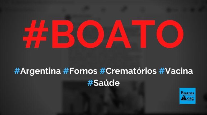 Argentina comprou fornos crematórios para vítimas da Covid-19 da vacina, diz boato (Foto: Reprodução/Facebook)