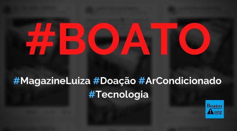 Magazine Luiza faz doação de ar condicionado para quem comentar foto no Facebook, diz boato (Foto: Reprodução/Facebook)