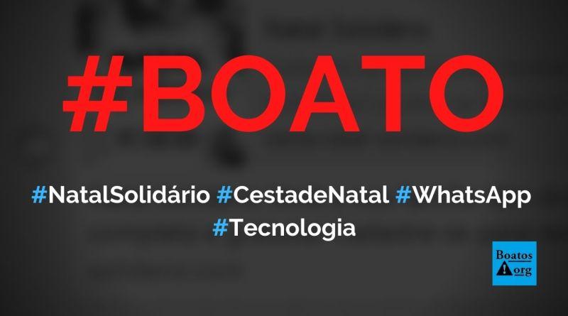 Natal Solidário dá cesta de Natal para quem compartilhar link no WhatsApp, diz boato (Foto: Reprodução/WhatsApp)