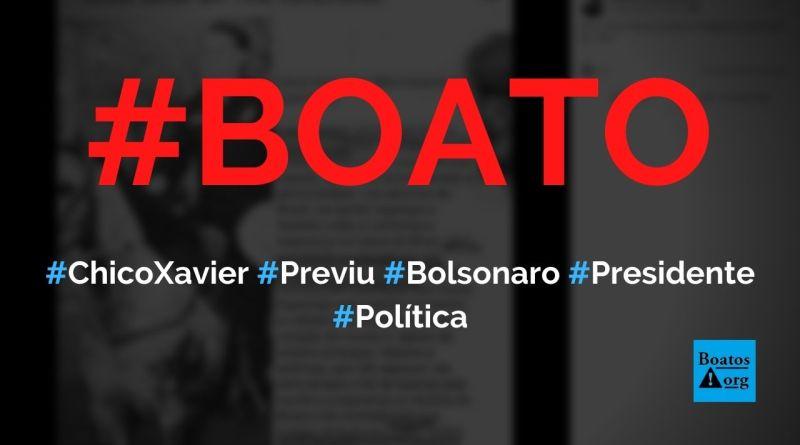Chico Xavier fez previsão sobre Bolsonaro em 1952, diz boato (Foto: Reprodução/Facebook)