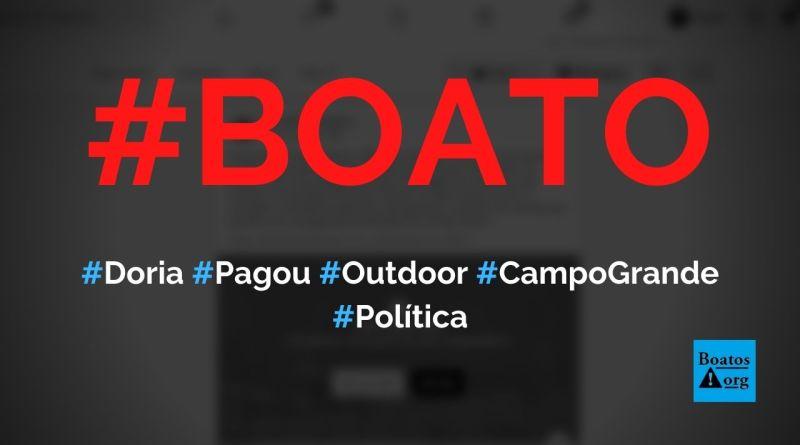 Doria pagou outdoor em Campo Grande (MS) com dinheiro público, diz boato (Foto: Reprodução/Facebook)