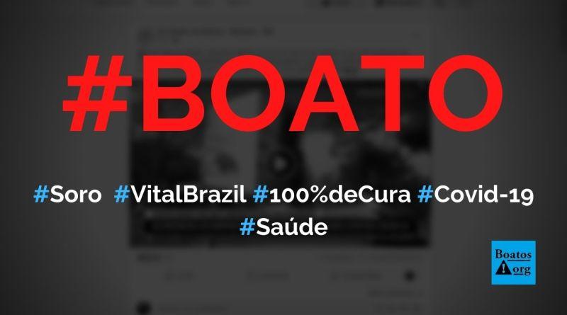 Soro do Instituto Vital Brazil tem eficácia de 100% de cura da Covid-19, diz boato (Foto: Reprodução/Facebook)
