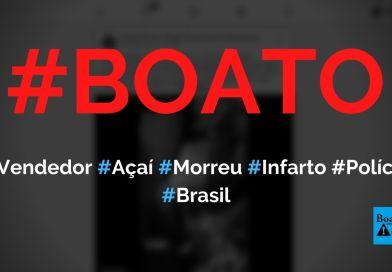 Vendedor ambulante de açaí morreu após ser abordado pela polícia em São Paulo, diz boato (Foto: Reprodução/Facebook)
