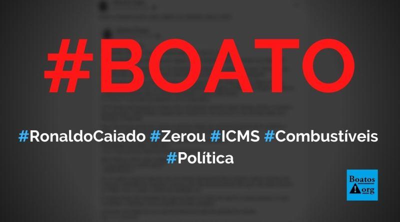Ronaldo Caiado zerou ICMS de combustíveis em Goiás, diz boato (Foto: Reprodução/Facebook)