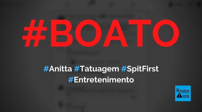 Spit First é o que está escrito na tatuagem de Anitta, diz boato (Foto: Reprodução/Facebook)