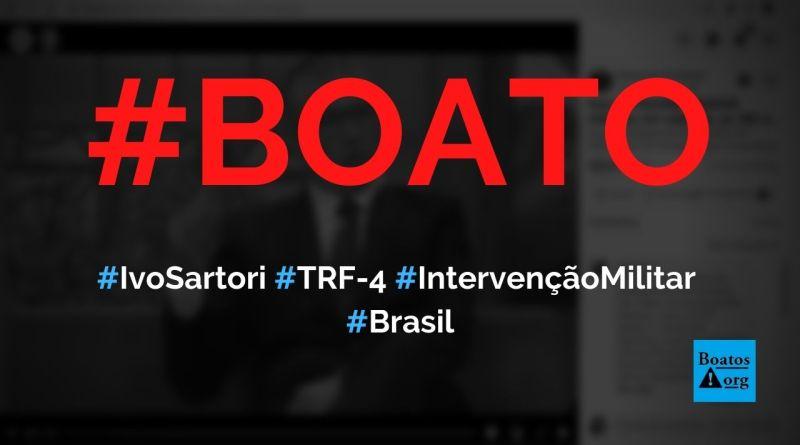 Desembargador Ivo Sartori do TRF-4 fala sobre intervenção militar no Brasil, diz boato (Foto: Reprodução/Facebook)