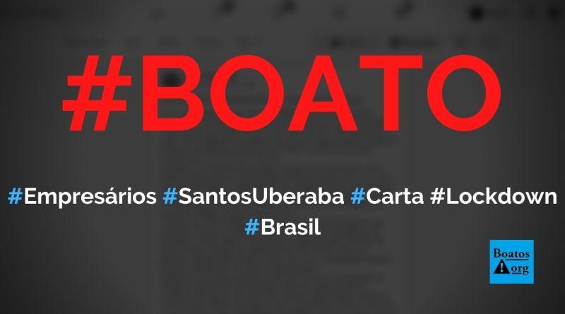 Empresários de Santos (SP) e Uberaba (MG) escrevem carta aberta contra o lockdown, diz boato (Foto: Reprodução/Facebook)