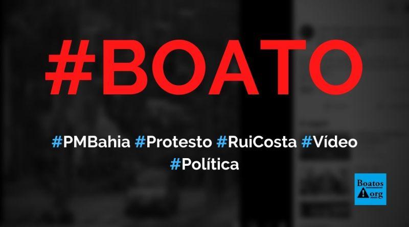 Vídeo mostra PM da Bahia pedindo a renúncia de Rui Costa em protesto, diz boato (Foto: Reprodução/Facebook)