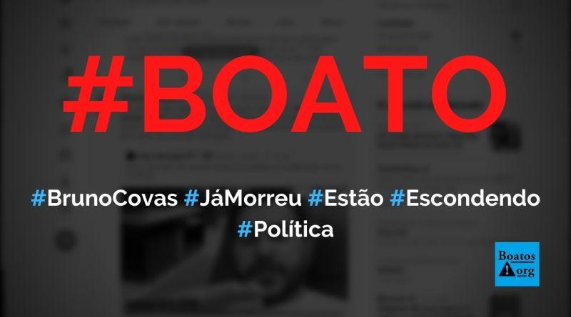 Bruno Covas já morreu e anúncio será feito só no dia 1º de maio, diz boato (Foto: Reprodução/Twitter)