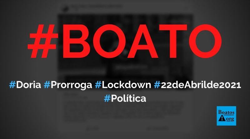 Doria prorroga o lockdown até o dia 22 de abril de 2021 em São Paulo, diz boato (Foto: Reprodução/Facebook)