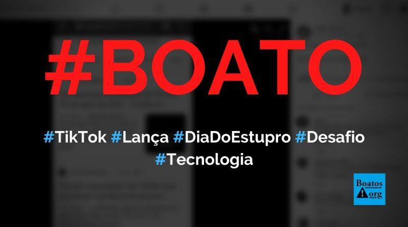 TikTok organiza Dia Nacional do Estupro em desafio, diz boato (Foto: Reprodução/Facebook)