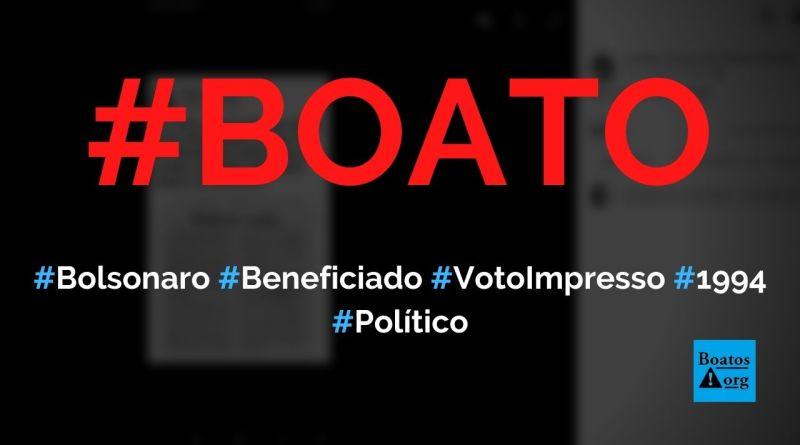 Bolsonaro se beneficiou de fraude de cédulas falsas nas eleições de 1994, diz boato (Foto: Reprodução/Facebook)