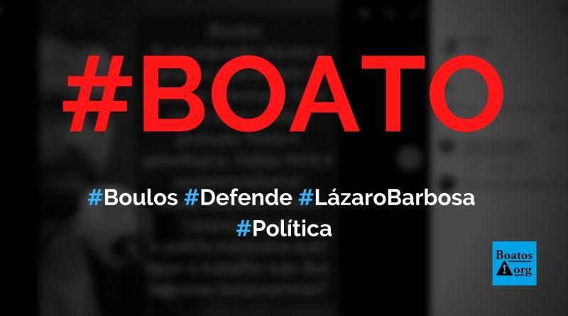 """Boulos defende Lázaro Barbosa e diz que perseguição policial é """"racismo estrutural"""", diz boato (Foto: Reprodução/Facebook)"""